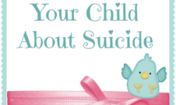 How to Talk to Your Child About Suicide