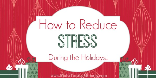 Reduce Stress During the Holiday Season