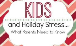 Kids and Holiday Stress