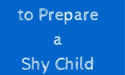 Prepare a Shy Child for