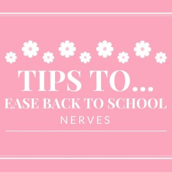 Ease Back to School Nerves