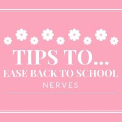 Ease Back to School Nerves