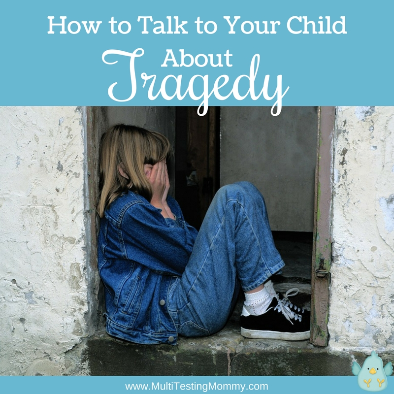 how to talk to your child about tragedy